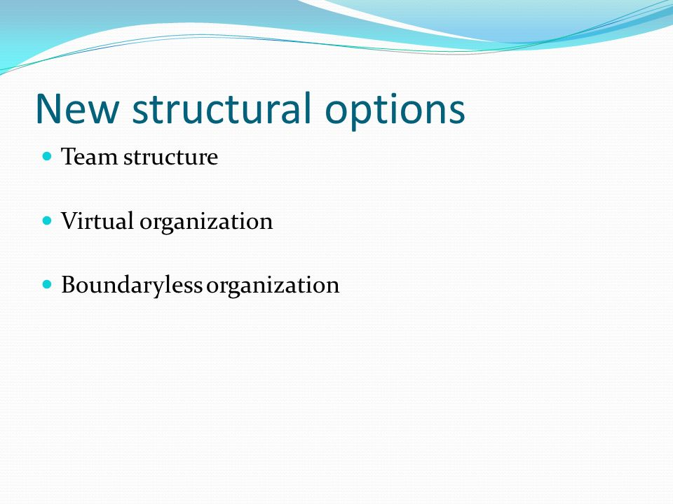 New structural options