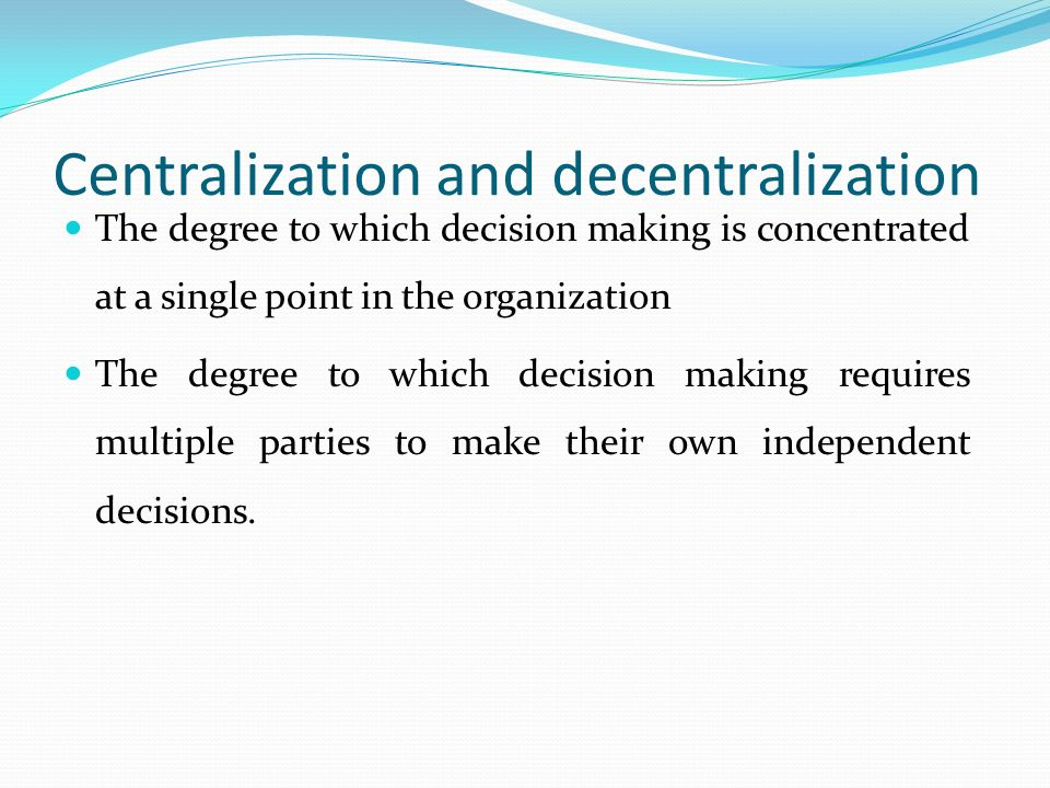 Centralization and decentralization