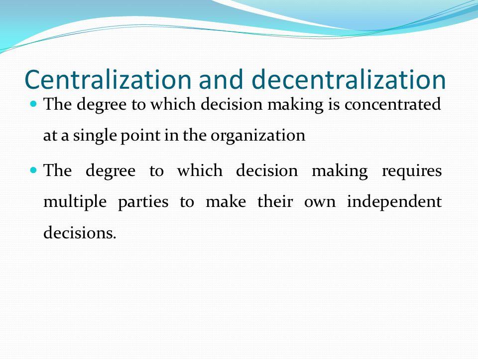 Centralization and decentralization