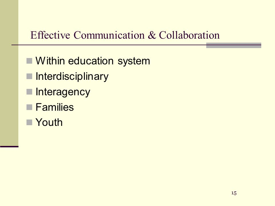 effective communication and collaboration in a Describe effective practices for communicating with professionals and families in the context of early education and intervention use a decision-making process to select communication practices linked to specific purposes including attending and active listening, seeking and verifying, and supporting and joining.