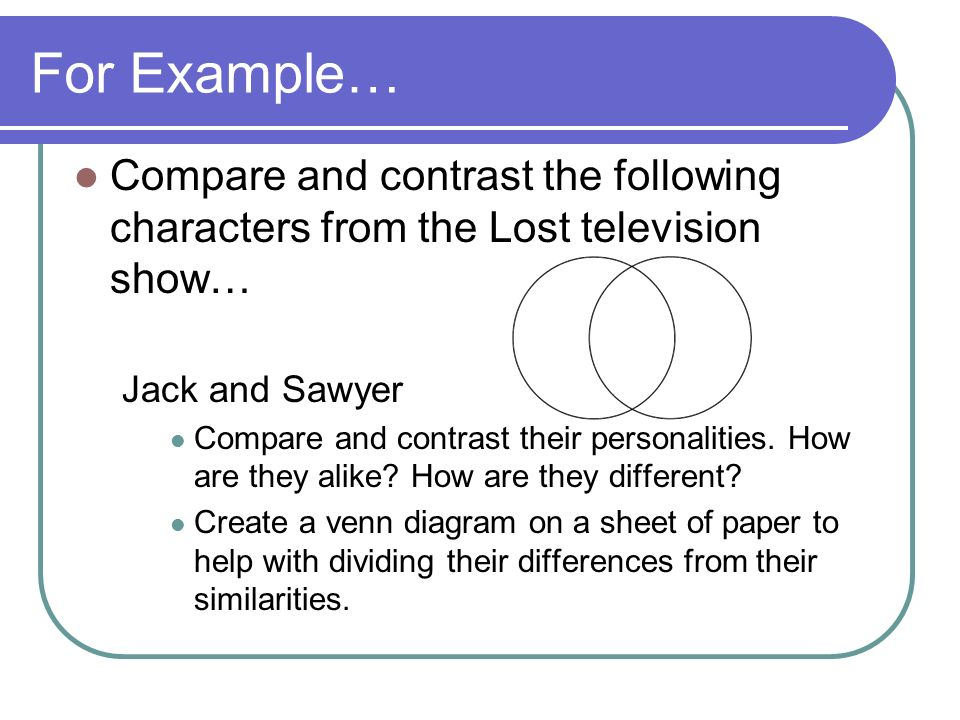 creating an effective comparison contrast essay ppt video online  for example compare and contrast the following characters from the lost television show jack