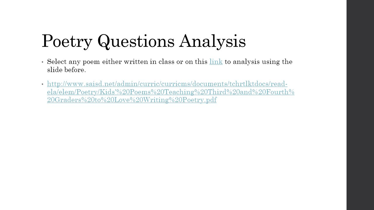 poetry analysis questions Three questions, demonstrating your ability to analyze literary works: a poem  analysis, a prose fiction passage analysis, and a concept, issue,.