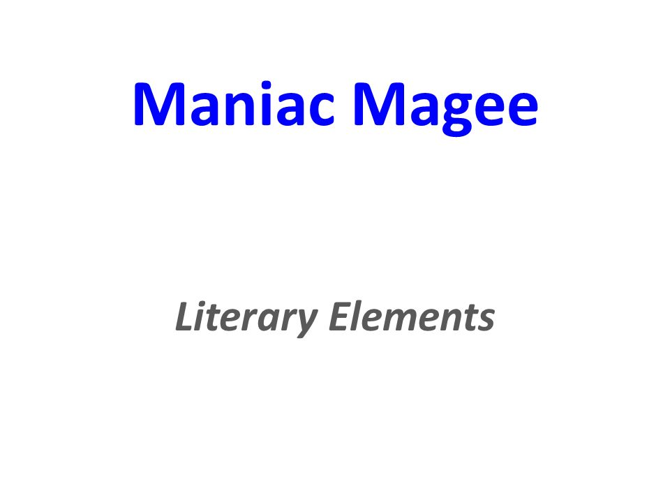 maniac magee literary elements ppt video online 1 maniac magee literary elements