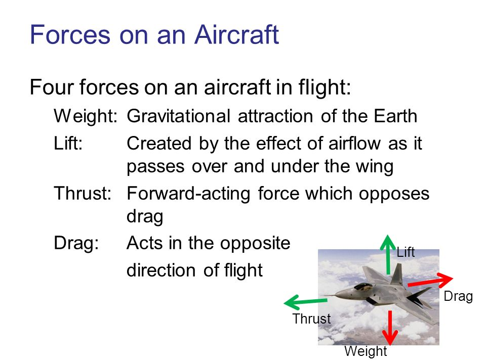 an analysis of the four forces of flight Four forces of flight a force is anything that can influence a change in speed or direction of an object for airplanes, there are four key forces that affect flight drag - drag is created by air resistance imagine running down a track with a small parachute attached to your back.