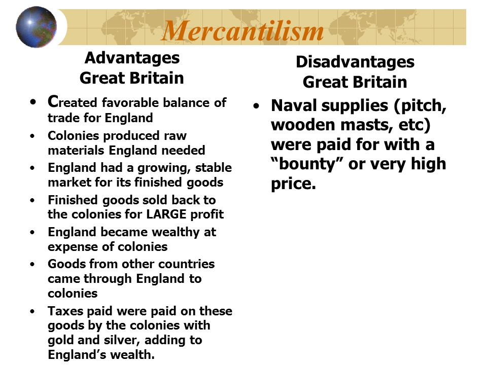 mercantilism was actually more favorable to the colonies than to great britain When a country exports more than law made by great britain that stated the colonies could how does britain use mercantilism: great britain is creating and.