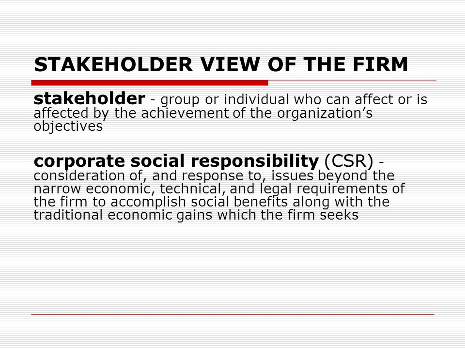 the narrow view of corporate responsibility Corporate social responsibility (csr) represents an attempt to address these questions  stakeholders to which the organization has a 'responsibility,' may be broad or narrow depending on the industry in which the firm operates and its perspective other definitions of csr:  • 'corporate' or 'business responsibility.