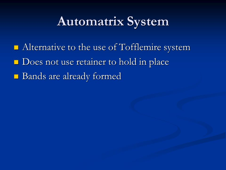Automatrix System Alternative to the use of Tofflemire system