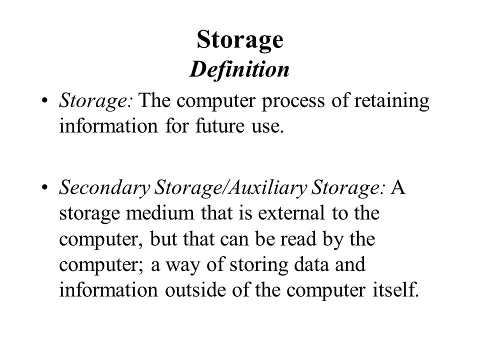 Secondary Storage Auxiliary A Medium That Is External To The Computer But Can Be Read By Way Of Storing Data And
