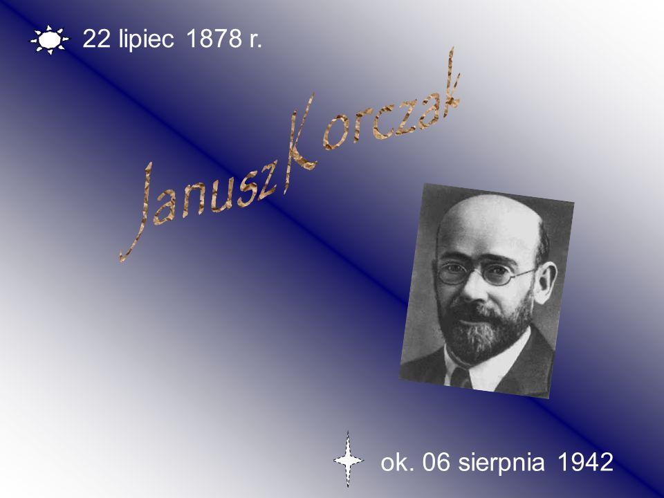 22 lipiec 1878 r. Janusz Korczak ok. 06 sierpnia 1942