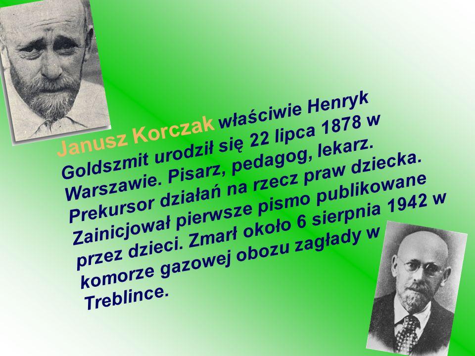 Janusz Korczak właściwie Henryk Goldszmit urodził się 22 lipca 1878 w Warszawie.
