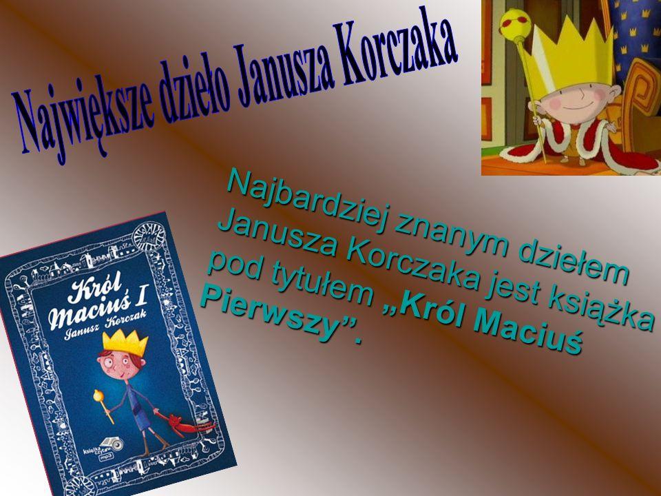 Największe dzieło Janusza Korczaka