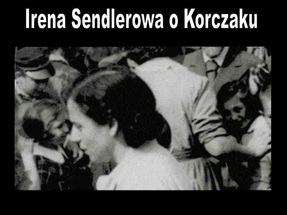 Irena Sendlerowa o Korczaku