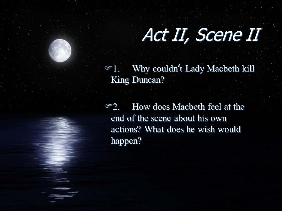 why macbeth killed duncan Killing duncan has turned macbeth into a paranoid  that he killed the night and macbeth will never sleep again share to: answered in macbeth why macbeth hesitant to murder duncan.