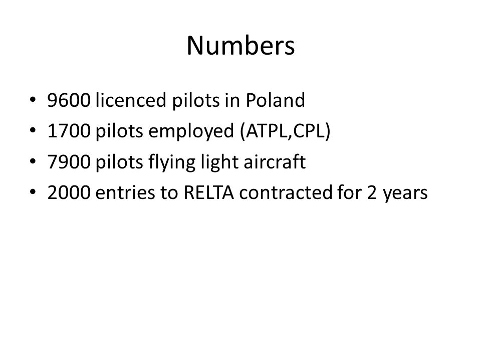 Numbers 9600 licenced pilots in Poland 1700 pilots employed (ATPL,CPL)
