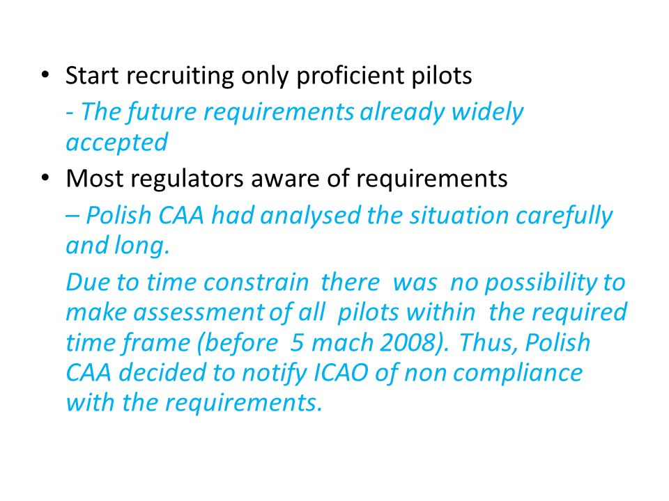 Start recruiting only proficient pilots