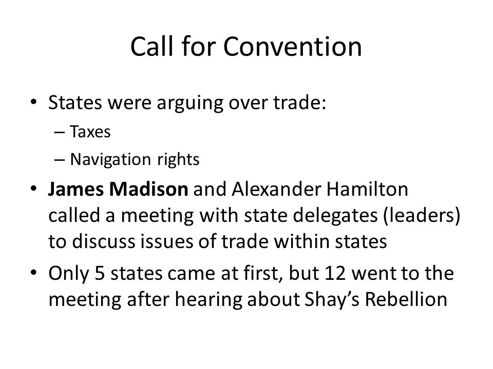 Call for Convention States were arguing over trade: