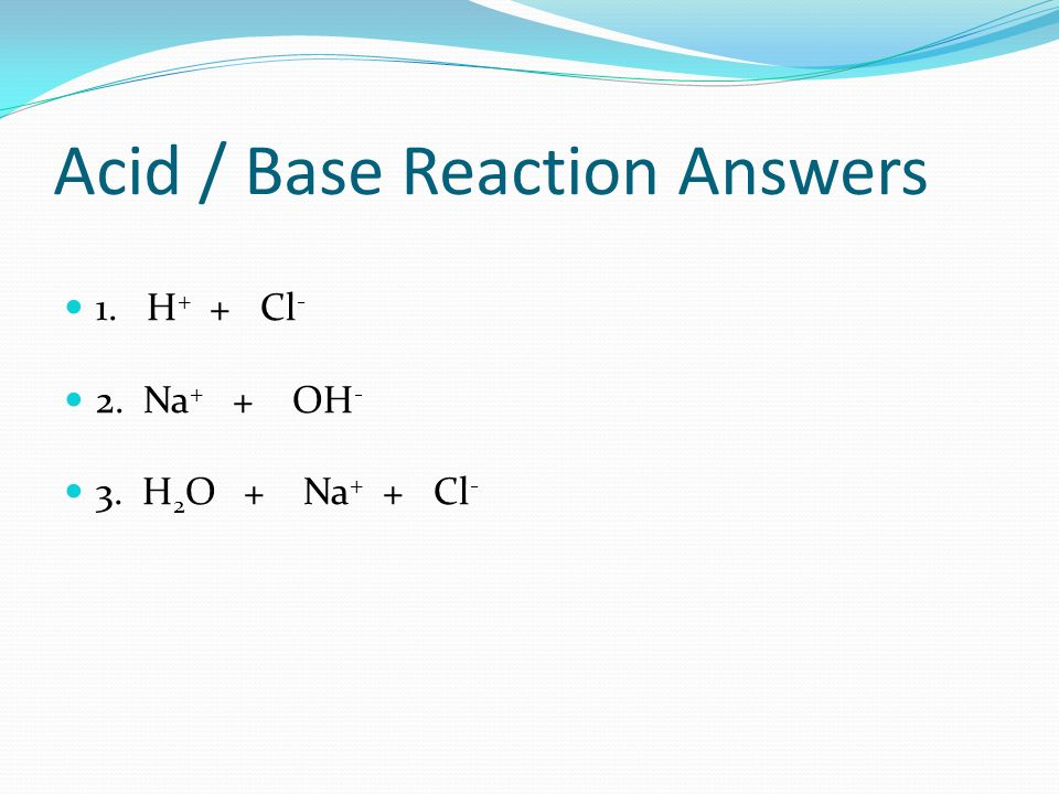 Acid / Base Reaction Answers