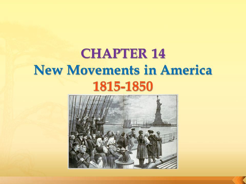 CHAPTER 14 New Movements in America - ppt video online download