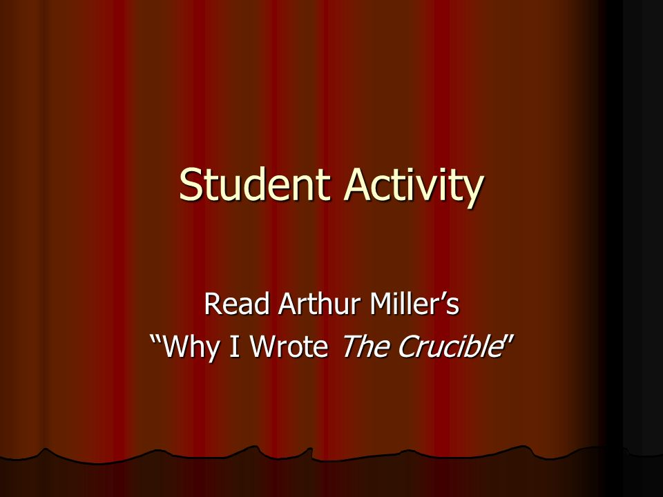 the crucible is a play that was wrote in 1953 by arthur miller essay Arthur miller wrote many plays which shared a similar theme to 'the crucible'   we will write a custom essay sample on the crucible – power and  it was first  produced in 1953 in the middle of the mccarthy political 'witch-hunt' in america, .