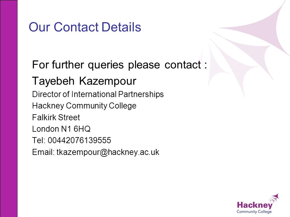 Our Contact Details For further queries please contact :