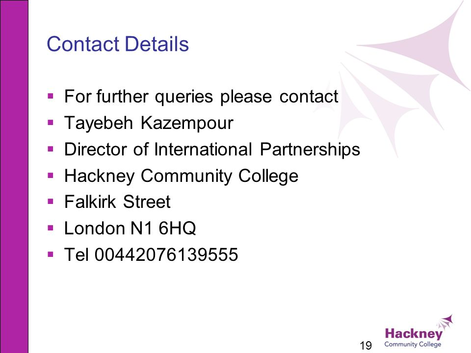 Contact Details For further queries please contact Tayebeh Kazempour