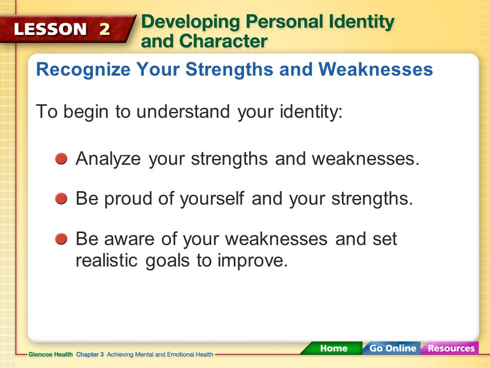 Recognize Your Strengths and Weaknesses