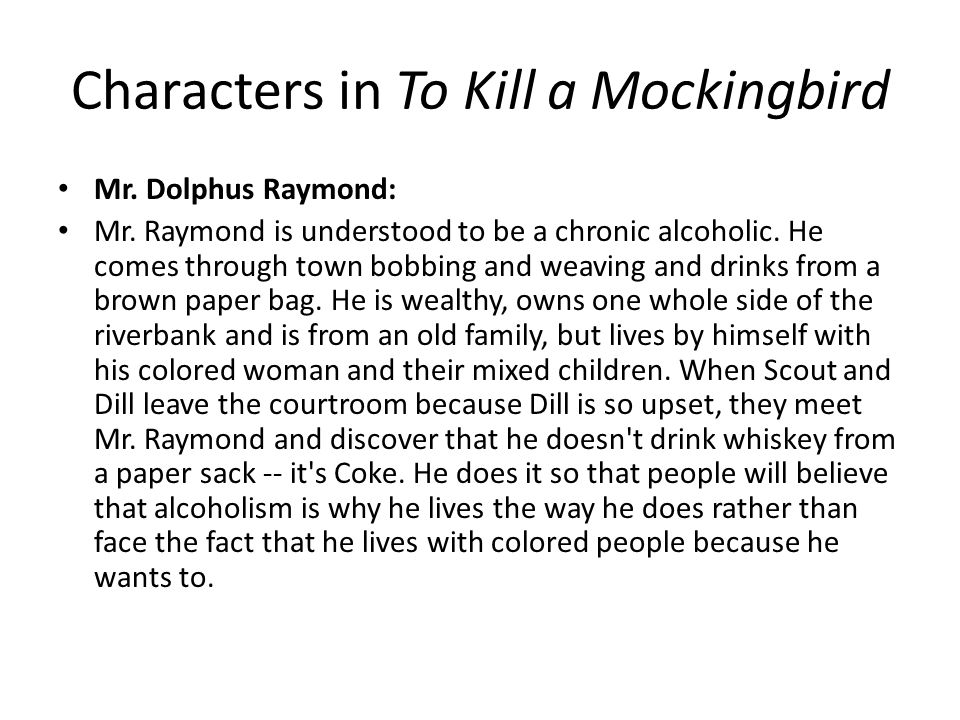 character sketch dolphus raymond Character – in some ways, dolphus raymond can be seen as a contrast to the  character of atticus both men hold opinions that are unpopular.