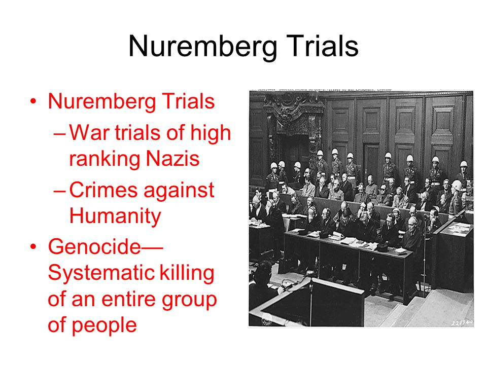 Nuremberg Trials Nuremberg Trials War trials of high ranking Nazis