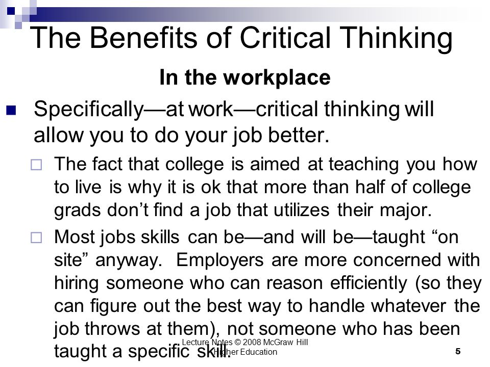 benefits of critical thinking in personal life Develop your critical thinking skills subscribe to our free newsletter and start improving your life in just learnt behaviours and personal preferences.