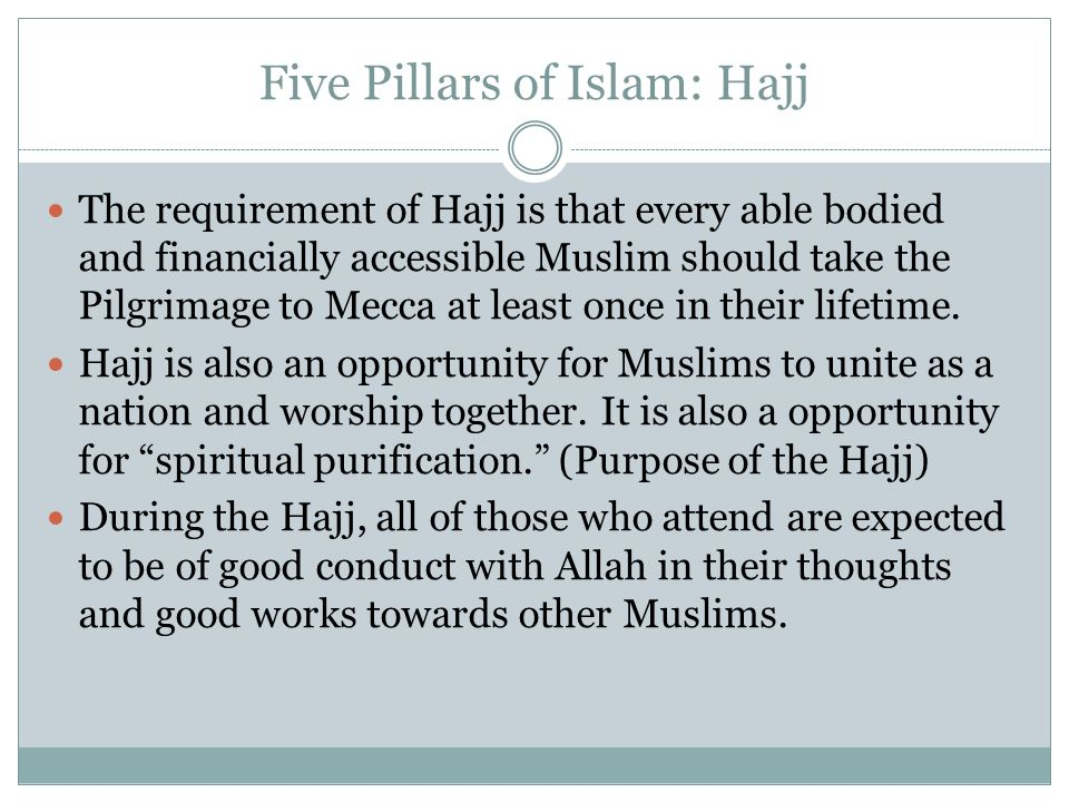"""the rules of goals of hajj the muslim pilgrimage Hajj literally means, """"to continuously strive to reach one's goal"""" the hajj , or pilgrimage to mecca, is a once-in-a-lifetime obligation for those who have the physical and financial ability to undertake the journey."""