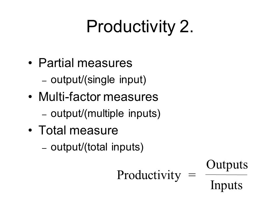 productivity and year output input Start studying om 301 ch 1 om and productivity learn vocabulary, terms, and more with flashcards productivity _____the amount of output per unit input.