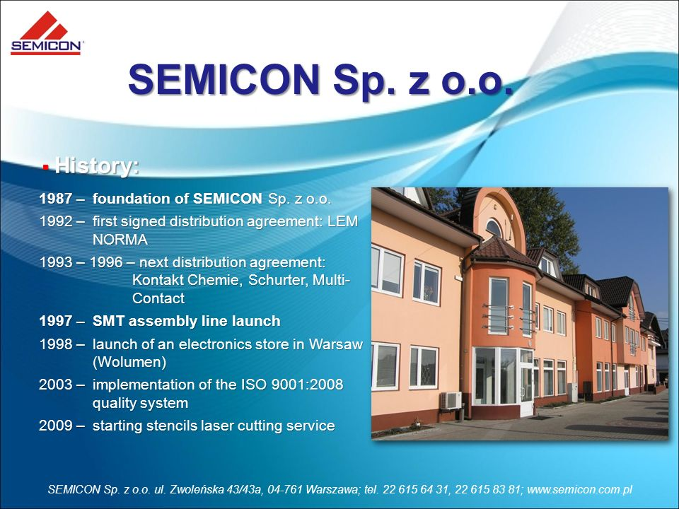 SEMICON Sp. z o.o. History: 1987 – foundation of SEMICON Sp. z o.o.