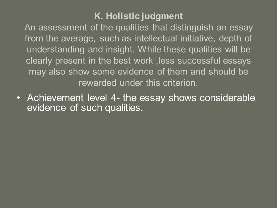 extended essay ppt  k holistic judgment an assessment of the qualities that distinguish an essay from the average