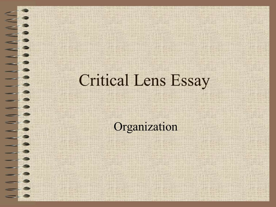 critical lens help Overview of the 7 main critical lenses as well as their interrelationships with each other--  literary theory: critical lenses  powtoon's animation templates help you create animated.