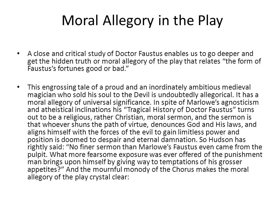 dr faustus is a morality play Use our free chapter-by-chapter summary and analysis of doctor faustus  well- known in europe by the time christopher marlowe turned it into a play in 1594.