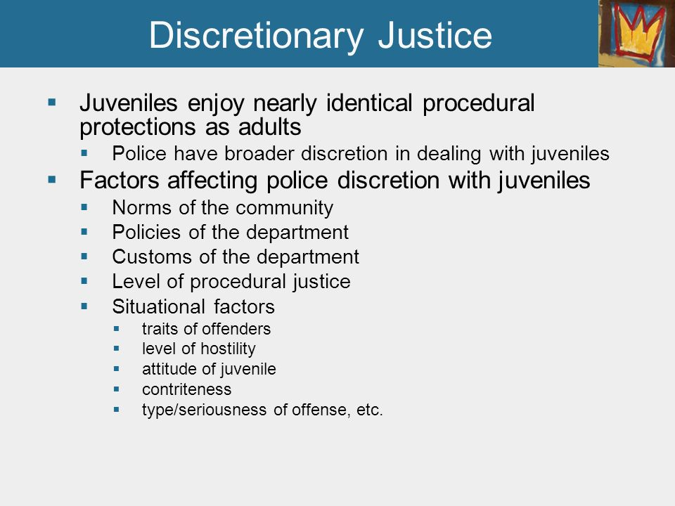 factors that influence police discretion For example, while judges can exercise discretion only in cases involving arrested offenders that prosecutors charge with crimes, sentencing policies and practices influence the actions of police and prosecutors.