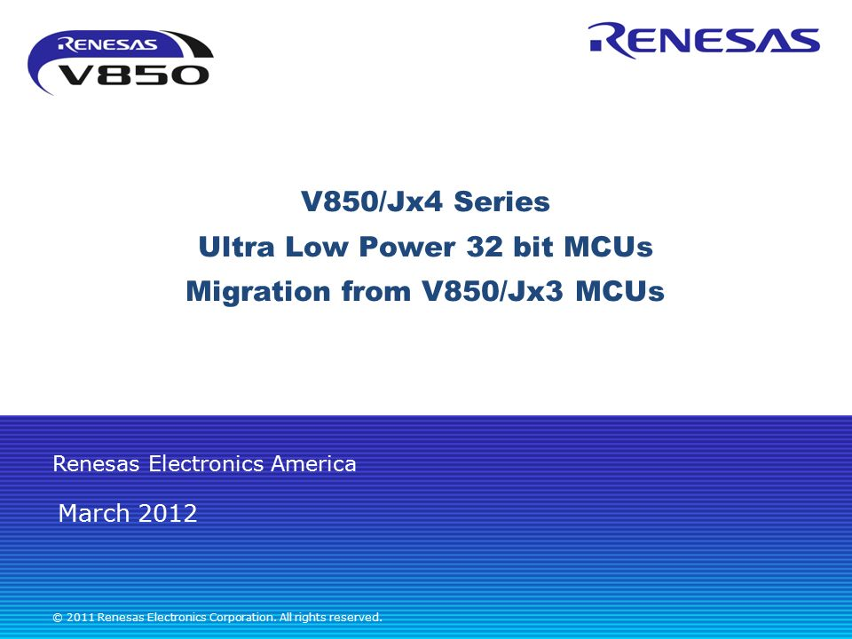 V850/Jx4 Series Ultra Low Power 32 bit MCUs Migration from V850/Jx3 MCUs