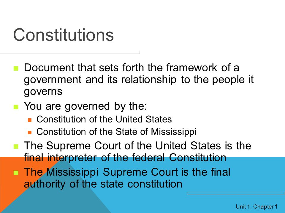 Constitutions Document that sets forth the framework of a government and its relationship to the people it governs.