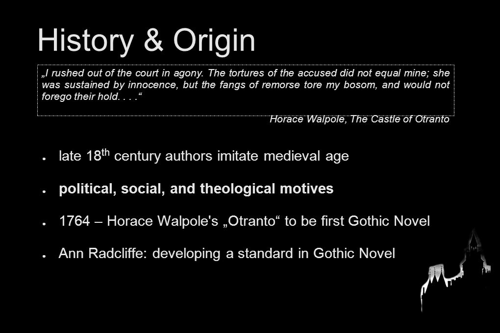 origins of gothic literature Gothic film: a brief history  like gothic literature, competing frames of rational and irrational explanation are often deployed to generate tension and unease the unreal challenges the real, and moral boundaries are transgressed characters, meanwhile, conform to both romantic and victorian literary models.