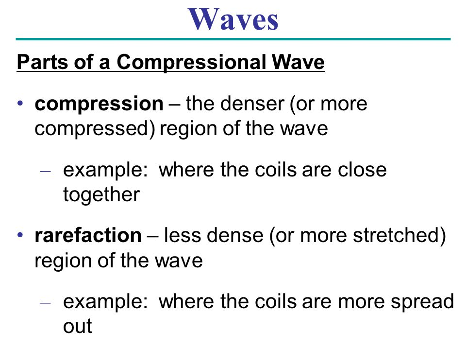 Waves Parts of a Compressional Wave