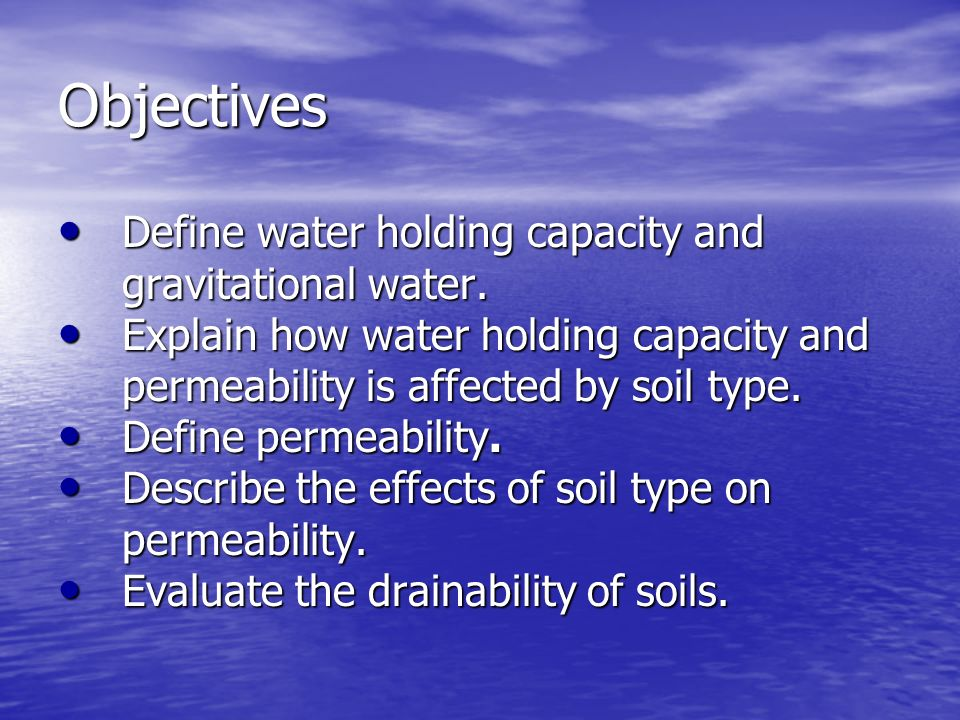 Objectives define water holding capacity and gravitational for Describe soil