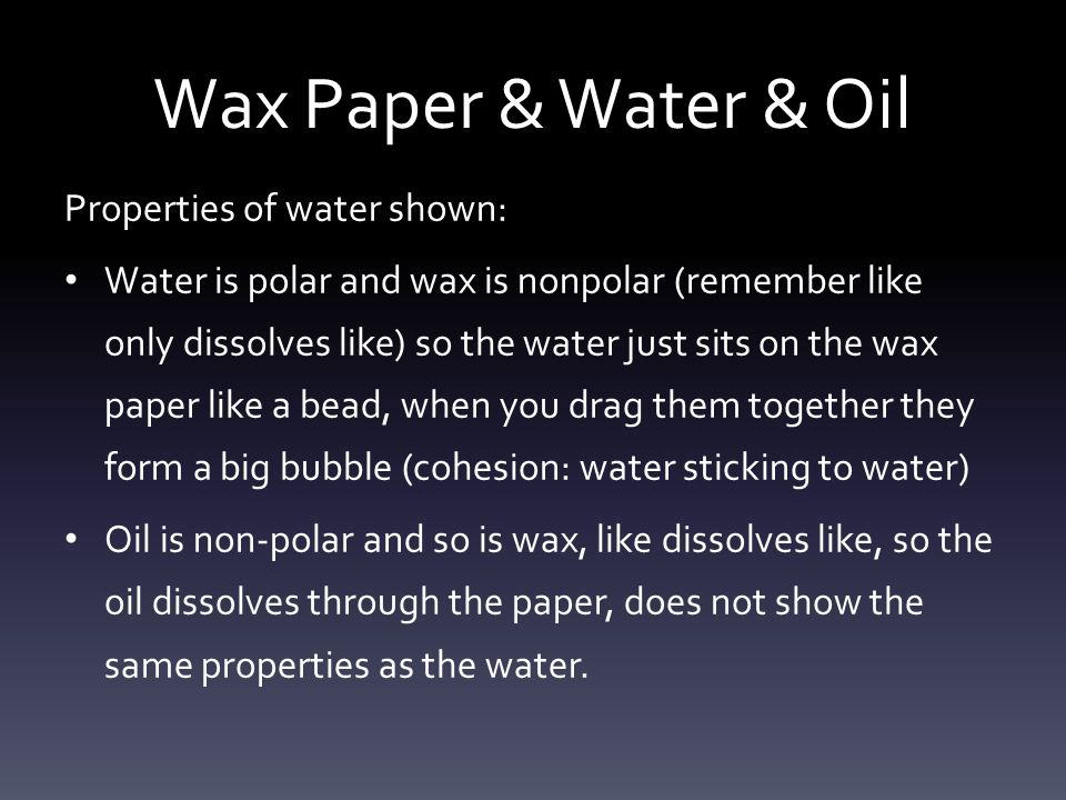 Wax Paper & Water & Oil Properties of water shown: