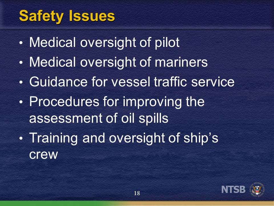 Safety Issues Medical oversight of pilot Medical oversight of mariners