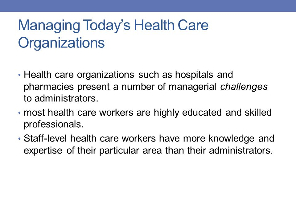 Managing Today's Health Care Organizations