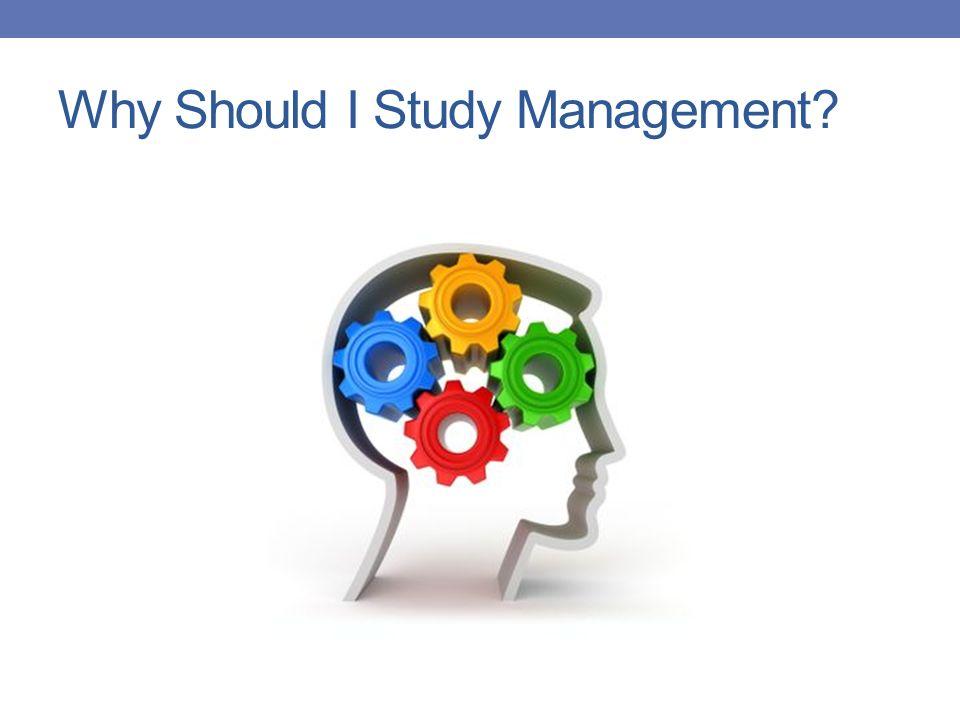 Why Should I Study Management