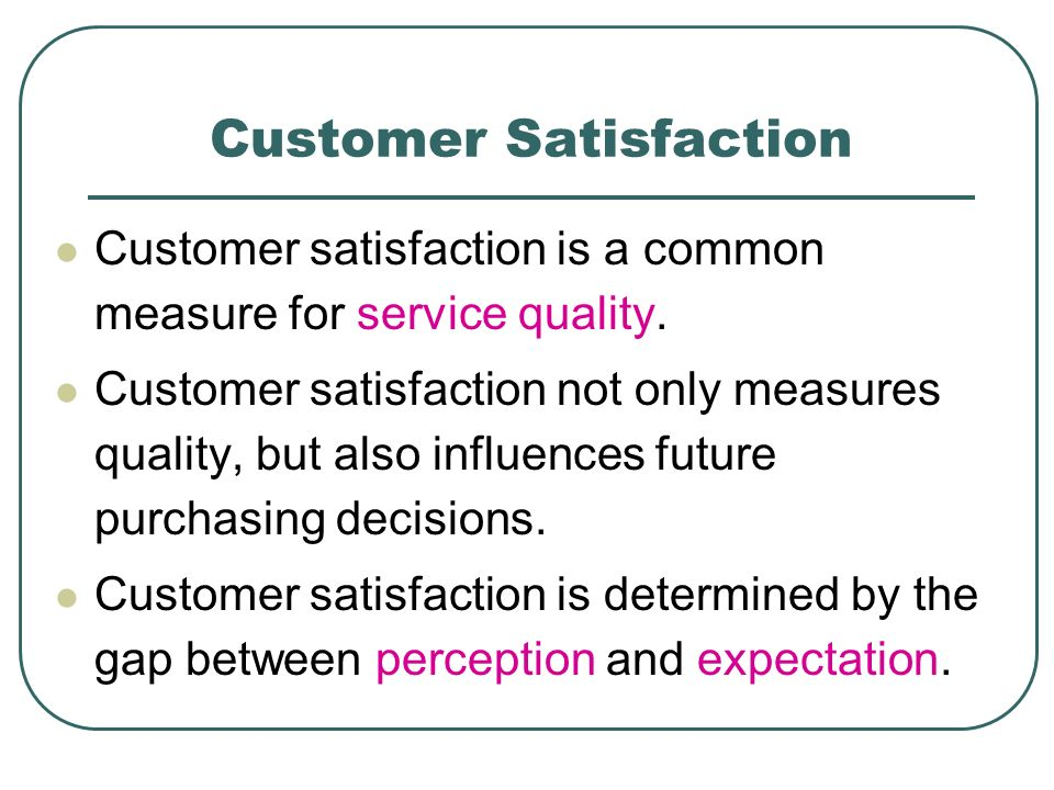 influences of service quality on customer Influence of the dimensions of service quality on customers' behavioral intentions  should provide a better understanding of the drivers of customer satisfaction.