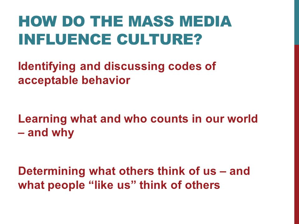 how did mass media influence adolescents Peers, media) and evaluate their influence • analyze the role of the mass media in influencing individual and group behaviour • identify and assess the major influences that contribute to an individual's personal  the impact of media on adolescent socialization media of media -the impact -the.