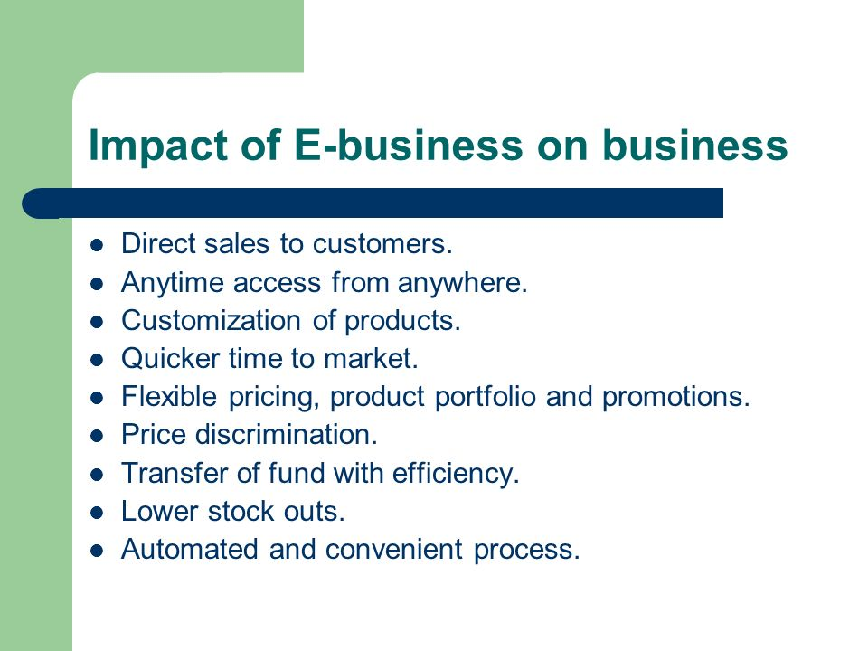 the impact of e business on an Now, lets look at the economic impact of e-commerce in light of that, we are  looking at a two-way impact: how e-commerce influences the.