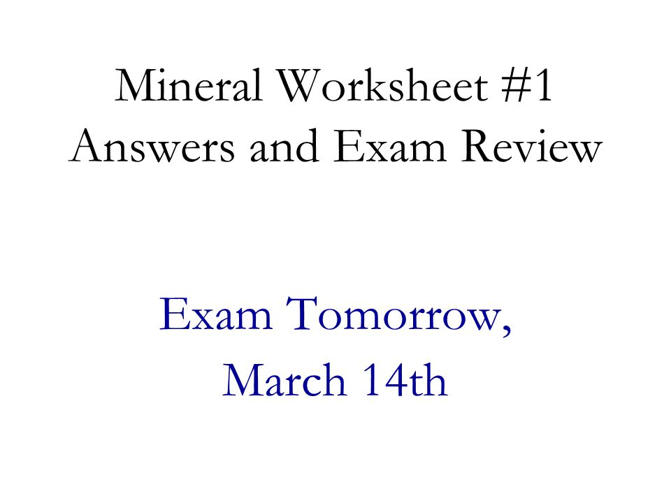 Mineral Worksheet 1 Answers and Exam Review ppt download – Mineral Worksheet