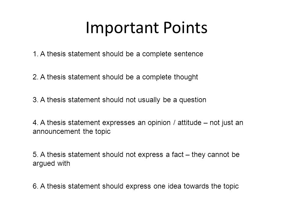 A thesis statement is a complete sentence with a